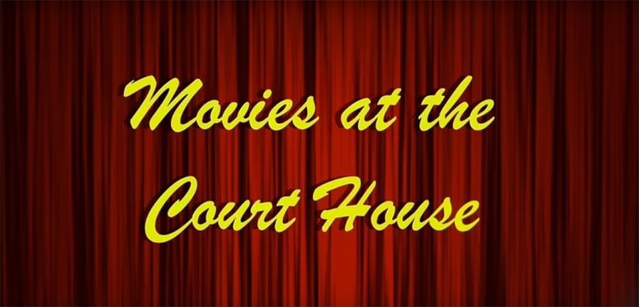 Free movies at the Courthouse